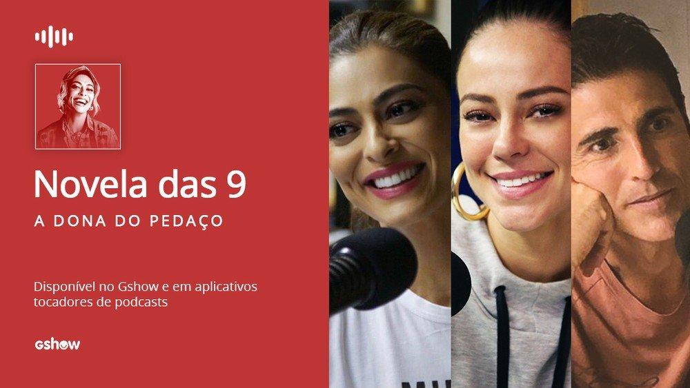 Juliana Paes, Paolla Oliveira, Reynaldo Gianecchini... os melhores momentos do Podcast Novela das 9