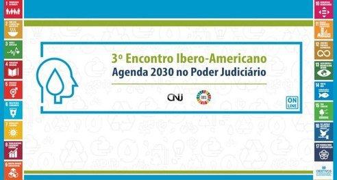 III Encontro Ibero-Americano da Agenda 2030 no Judiciário será em junho